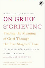 On Grief and Grieving, Elisabeth Kubler-Ross