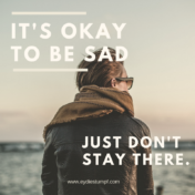 Its okay to be sad