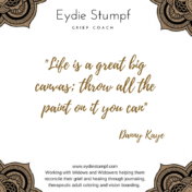 """""""Life is a great big canvas; throw all the paint on it you can"""", Danny Kaye"""